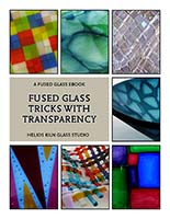 Fused Glass Tricks with Transparency